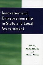 Innovation and entrepreneurship in state and local governments