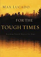 For the tough times : reaching toward heaven for hope