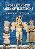 Understanding early civilizations : a comparative study