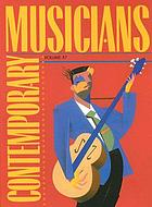 Contemporary musicians. : Volume 57 profiles of the people in music