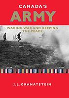 Canada's army : waging war and keeping the peace