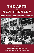 The arts in Nazi Germany : continuity, conformity, change
