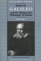 Essays on Galileo and the history and philosophy of science. Vol. 1