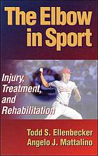 The elbow in sport : injury, treatment, and rehabilitation