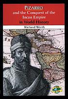 Pizarro and the conquest of the Incan empire in world history