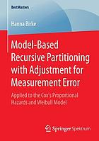 Model-based recursive partitioning with adjustment for measurement error : applied to the Cox's Proportional Hazards and Weibull Model