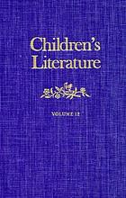 Children's literature, volume 12 : annual of the Modern Language Association Division on Children's Literature and the Children's Literature Association.