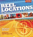 Reel locations : the ultimate travel guide to Aussie films