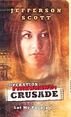 Operation Firebrand. Crusade : let my people go