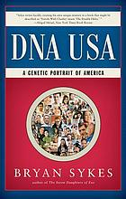 Dna usa : a genetic portrait of america.