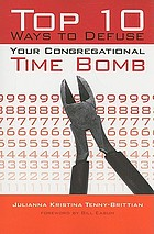 Top 10 ways to defuse your congregational time bomb