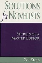 Solutions for novelists : secrets of a master editor