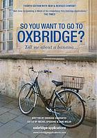 So you want to go to Oxbridge? : tell me about a banana--.