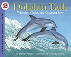 Dolphin talk : whistles, clicks, and clapping jaws
