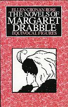 The novels of Margaret Drabble : equivocal figures