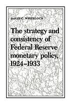 The strategy and consistency of federal reserve monetary policy, 1924-1933