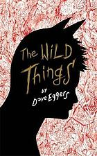 The wild things : a novel