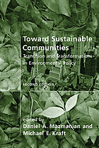 Toward sustainable communities : transition and transformations in environmental policy