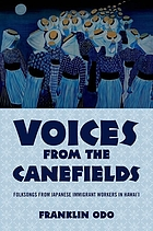 Voices from the cane fields : folksongs from Japanese immigrant workers in Hawai'i