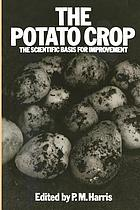 The Potato crop : the scientific basis for improvement