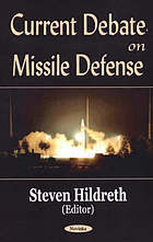 Missile defense : the current debate