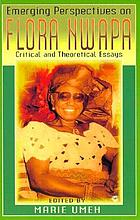Emerging perspectives on Flora Nwapa : critical and theoretical essays