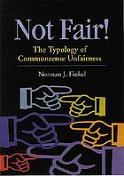 Not fair! : the typology of commonsense unfairness