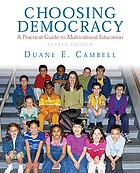 Choosing democracy : a practical guide to multicultural education