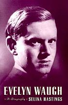 Evelyn Waugh : a biography