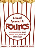 A novel approach to politics : introducing political science through media and popular culture