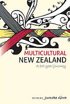 Multicultural New Zealand : a 25-year journey