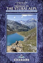 Trekking in the Stubai Alps : walking the Stubai rucksack route and the Stubai glacier tour