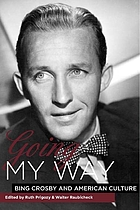 Going my way : Bing Crosby and American culture
