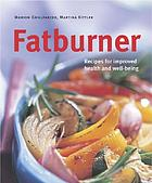 Fat burner : get slim using the glycemic index theory of food combining