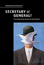 Secretary or general? : the UN Secretary-General in world politics