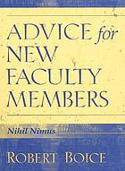 Advice for new faculty members : nihil nimus