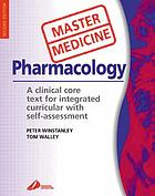 Medical pharmacology : a clinical core text for integrated curricula with self-assessment