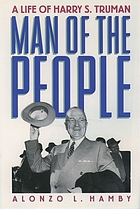 Man of the people : a life of Harry S. Truman