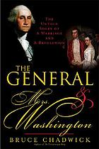 The general and Mrs. Washington : the untold story of a marriage and a revolution