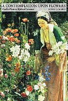 A contemplation upon flowers : garden plants in myth and literature