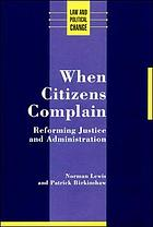 When citizens complain : reforming justice and administration