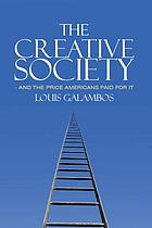 The creative society--and the price Americans paid for it