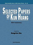 Selected papers of Kun Huang : with commentary