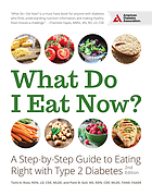 What do I eat now? : a step-by-step guide to eating right with type 2 diabetes