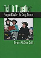 Tell it together : foolproof scripts for story theatre