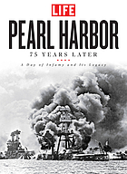 Pearl Harbor : 75 years later : a day of infamy and its legacy