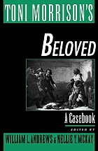 Toni Morrison 's Beloved : a casebook