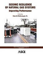 Seismic resilience of natural gas systems : improving performance