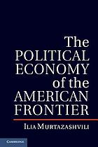 The political economy of the American frontier