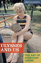 Ulysses and us : the art of everyday living